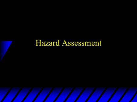 Hazard Assessment. Why Hazard Assessment?  29 CFR Part 1910. Subpart I u Increases Awareness of Workplace Hazards u Provides opportunity to identify.