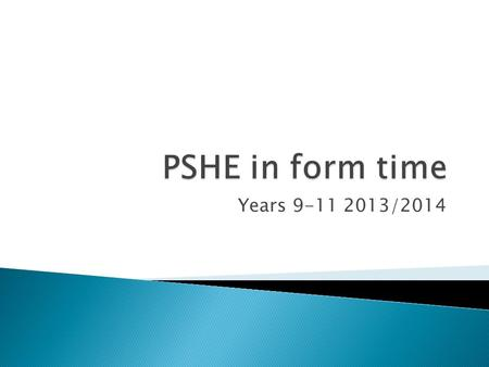 Years 9-11 2013/2014.  The main focus of PSHE for Allerton Grange School are:  Positive contributions ◦ Principally delivered through extra-curricular.