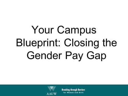 Your Campus Blueprint: Closing the Gender Pay Gap.