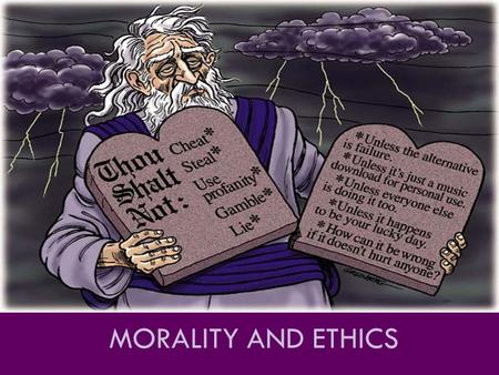 MORALITY AND ETHICS. Where does morality come from?