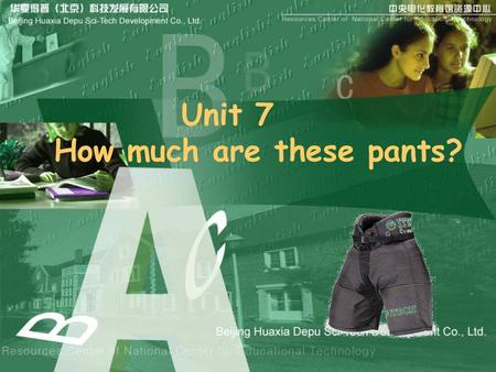 Unit 7 How much are these pants?. Who is the best designer ( 设计师 ) ? Let's make our favorite( 最喜爱的 ) uniforms! Come on, my friends. I'm sure you are the.