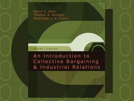 Chapter A Framework for Analyzing Collective Bargaining and Industrial Relations 1 McGraw-Hill/Irwin An Introduction to Collective Bargaining & Industrial.