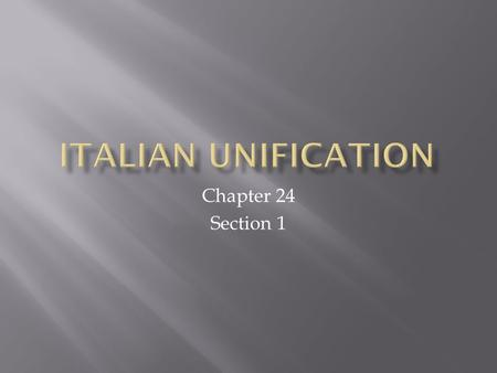Chapter 24 Section 1.  Giuseppe Marconi  Camillo di Cavour  Giuseppe Garibaldi  Red shirts  Victor Emmanuel.