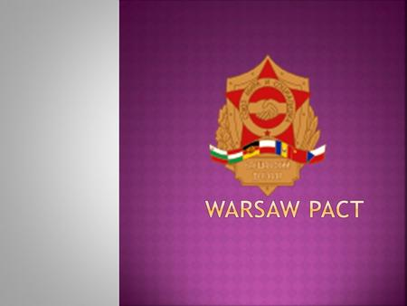  The Treaty of Friendship, Co-operation, and Mutual Assistance, more commonly referred to as the Warsaw Pact, was a mutual defense treaty between 8 Communist.