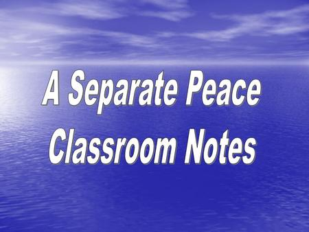 A Separate Peace Chapter 1: Recap Frame Story-stories within a story Frame Story-stories within a story –Outer frame: He's visiting the school fifteen.