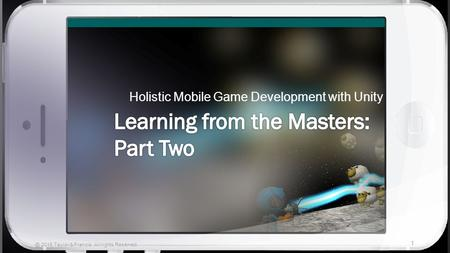 Holistic Mobile Game Development with Unity 2015 Taylor & Francis. All rights Reserved.
