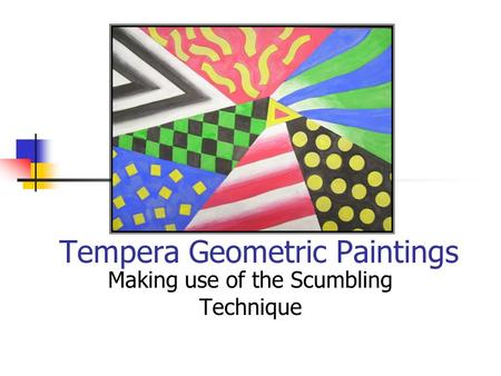 Tempera Geometric Paintings Making use of the Scumbling Technique.