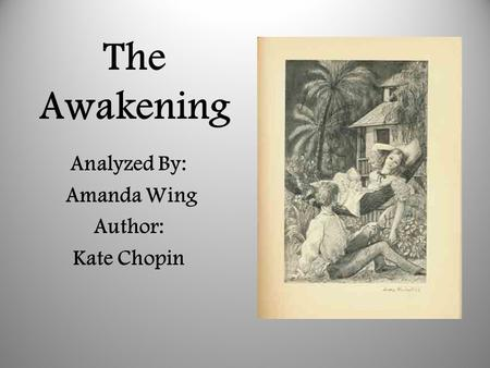 Analyzed By: Amanda Wing Author: Kate Chopin