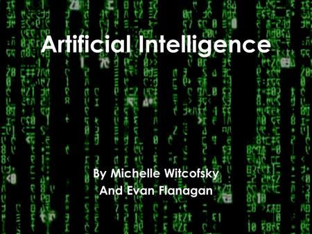 Artificial Intelligence By Michelle Witcofsky And Evan Flanagan.