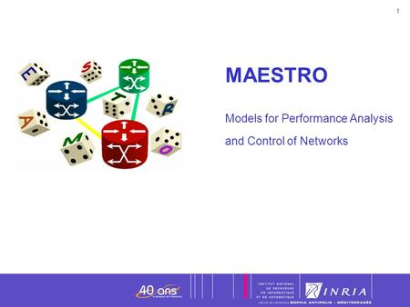 1 1 MAESTRO Models for Performance Analysis and Control of Networks Date.