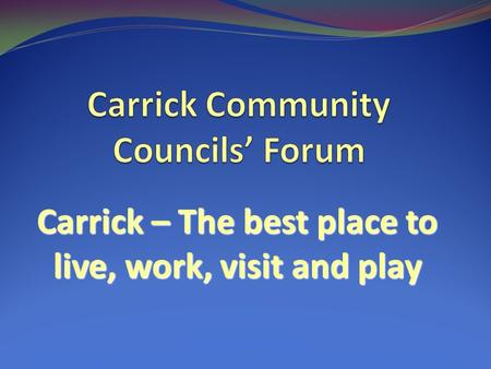 Carrick – The best place to live, work, visit and play.