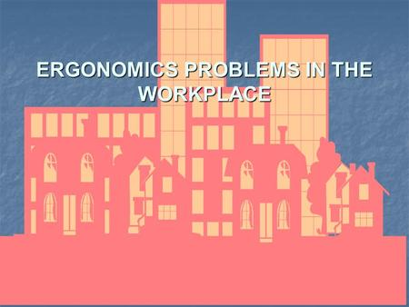 ERGONOMICS PROBLEMS IN THE WORKPLACE. LEGAL REQUIREMENTS Occupational Safety & Health Act 1994 Safety & Health Policy Committees FirstAid AccidentReporting.