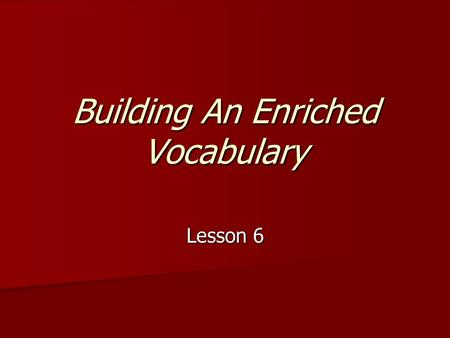 Building An Enriched Vocabulary Lesson 6. abstain Verb Verb To refrain completely and voluntarily. To refrain completely and voluntarily. Synonyms: forgo,