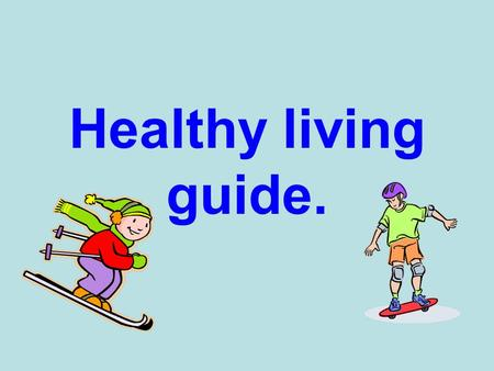 Healthy living guide.. Health dieting Eating wholemeal bread Eating high fibre food Eating low fat food. exercising.