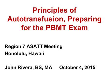 Principles of Autotransfusion, Preparing for the PBMT Exam