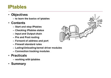 IPtables Objectives Contents Practicals Summary