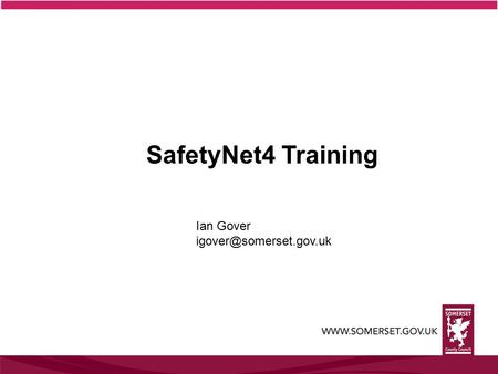 SafetyNet4 Training Ian Gover