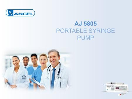 AJ 5805 PORTABLE SYRINGE PUMP 1. Ideal solution for INFUSION TREATMENT 2.
