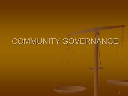 1 COMMUNITY GOVERNANCE. 2 Community-based governance is the feature that makes health centers distinctive and is one of their strongest attributes.