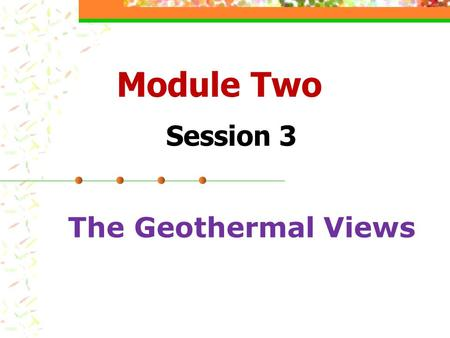 Module Two Session 3 The Geothermal Views. Ⅰ. Lead-in questions 1.Do you like taking a hot spring bath? 2.Can you list some geothermal views in Yunnan?