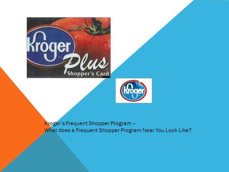 Kroger's Frequent Shopper Program – What does a Frequent Shopper Program Near You Look Like?