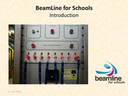 M. Joos, PH/ESE1 BeamLine for Schools Introduction.