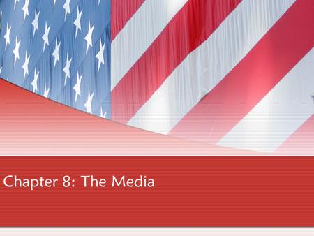 Chapter 8: The Media. Part C: Trends in the Media 1. The three biggest newspapers: The New York Times, USA Today, and The Wall Street Journal, have provided.