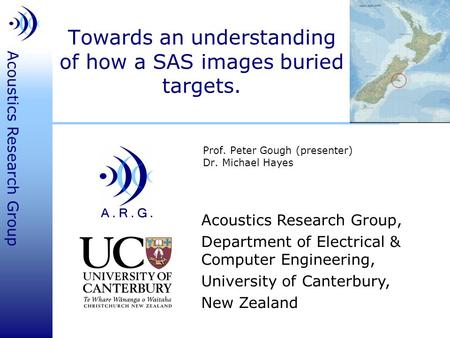 Acoustics Research Group, Department of Electrical & Computer Engineering, University of Canterbury, New Zealand Acoustics Research Group Towards an understanding.