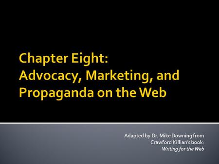 Adapted by Dr. Mike Downing from Crawford Killian's book: Writing for the Web.