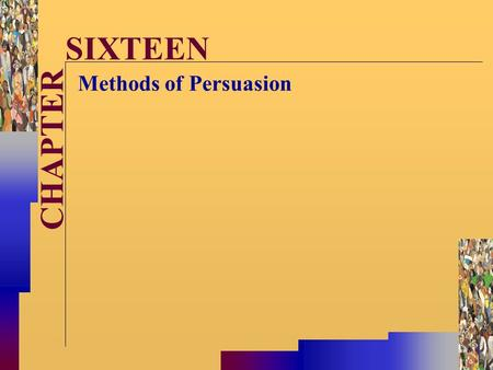 McGraw-Hill©Stephen E. Lucas 2001 All rights reserved. CHAPTER SIXTEEN Methods of Persuasion.