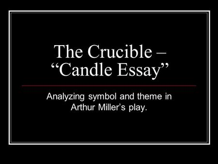 An analysis of the paradox in arthur millers play the crucible
