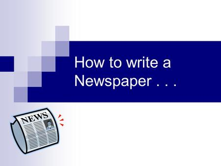 How to write a Newspaper... How to Write a Newspaper Article The first thing prospective reporters must know is that newspaper articles are written differently.