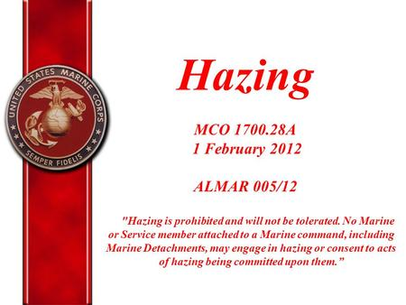 Hazing MCO A 1 February 2012 ALMAR 005/12