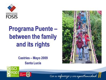 Programa Puente – between the family and its rights Castries – Mayo 2009 Santa Lucía.