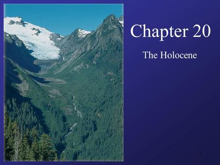 Chapter 20 The Holocene.