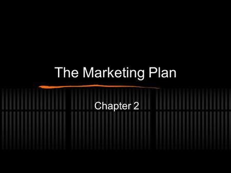 The Marketing Plan Chapter 2. A. SWOT Analysis A company's planning begins with a critical look at itself and the market in which is operates. Analyze.
