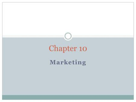 Marketing Chapter 10. Marketing Basics Chapter 10-1.
