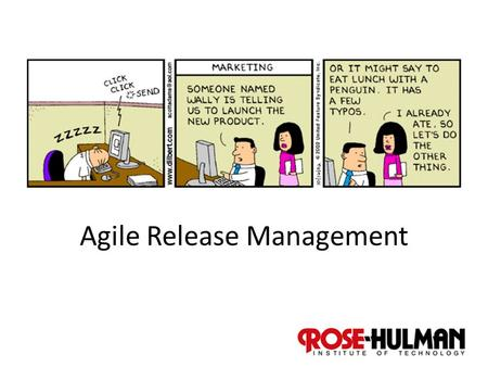 1 Agile Release Management. 2 Recall - Highsmith's remedies for schedule risk Team involvement in planning and estimating Early feedback on delivery velocity.