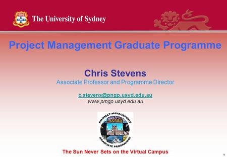 1 Project Management Graduate Programme Chris Stevens Associate Professor and Programme Director  The Sun.