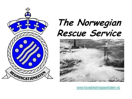 The Norwegian Rescue Service www.hovedredningssentralen.no.