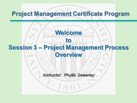 Welcome to Session 3 – Project Management Process Overview