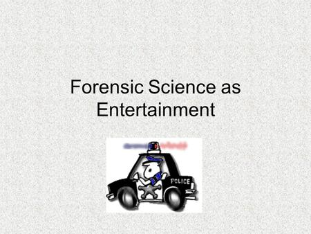 Forensic Science as Entertainment. The Beginning… Crime stories in literature 1. The Bible and the Apocrypha both contain non-fiction stories of crimes.