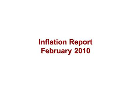 Inflation Report February 2010. Output and supply.
