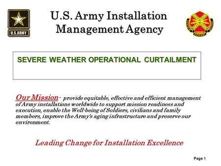 U.S. Army Installation Management Agency Our Mission Our Mission - provide equitable, effective and efficient management of Army installations worldwide.