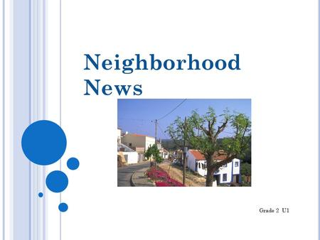 Neighborhood News Grade 2 U1. Vocabulary vo-ca-bu-la-ry o This first part of this unit has 12 words. o Most of the words are broken up into syllables.