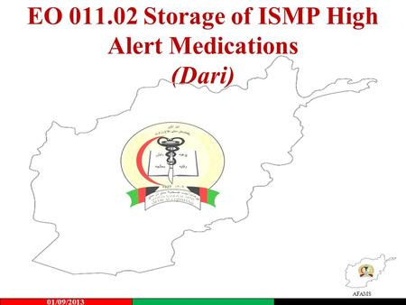 AFAMS EO 011.02 Storage of ISMP High Alert Medications (Dari) 01/09/2013.
