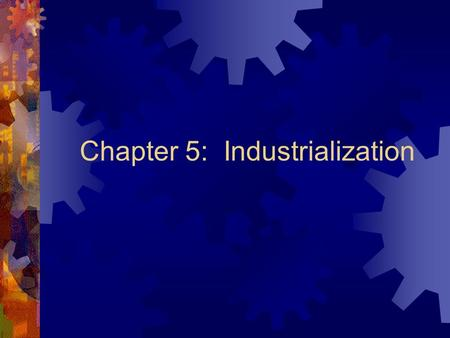Chapter 5: Industrialization. Unit Essential Questions 1. How did the Industrial Revolution change life for Americans? 2. How did America become an industrial.