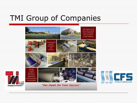 TMI Group of Companies In 1988 TMI started a small strip door manufacture In just 20 Years we have rapidly grown to become TMI group of companies. We have.