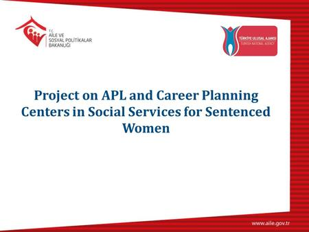 Project on APL and Career Planning Centers in Social Services for Sentenced Women.