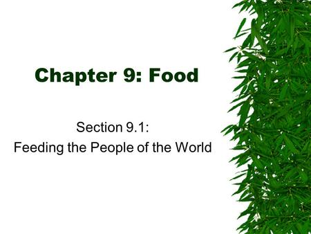 Chapter 9: Food Section 9.1: Feeding the People of the World.